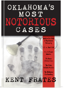 Oklahoma's Most Notorious Cases